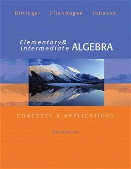 Elementary and Intermediate Algebra: Concepts and  Applications (6th Edition) 9780321848741