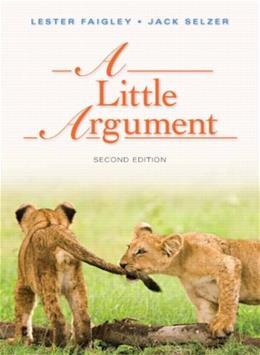 Little Argument, by Faigley, 2nd Edition 9780321852762