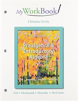 MyWorkBook for Prealgebra and Introductory Algebra, by Lial, 4th Edition 4 PKG 9780321854780