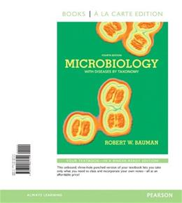 Microbiology with Diseases by Taxonomy, by Bauman, 4th Books a la Carte Edition 9780321861740