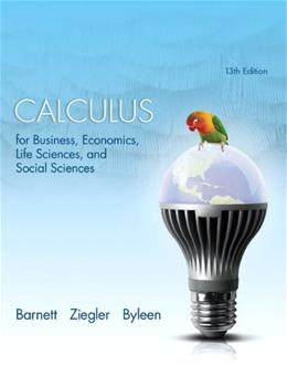 Calculus for Business, Economics, Life Sciences, and Social Sciences (13th Edition) 9780321869838