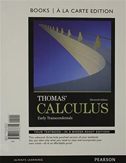Thomas Calculus: Early Transcendentals, by Weir, 13th Books a la Carte Edition 9780321878755