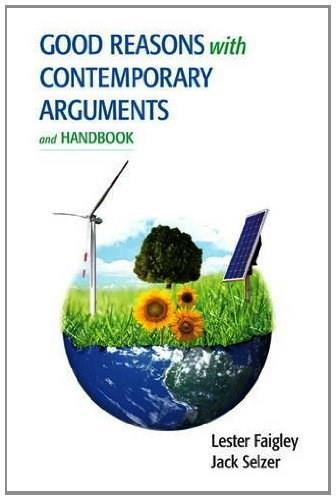 Good Reasons with Contemporary Arguments and Handbook 1 9780321878915