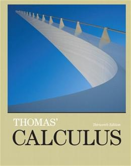 Calculus, by Thomas, 13th Edition 9780321878960