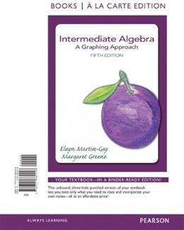 Intermediate Algebra: A Graphing Approach, by Martin-Gay, 5th Books a la Carte Edition 9780321882448