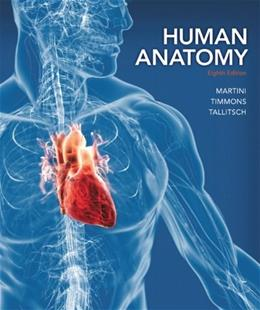 Human Anatomy (8th Edition) - Standalone book 9780321883322
