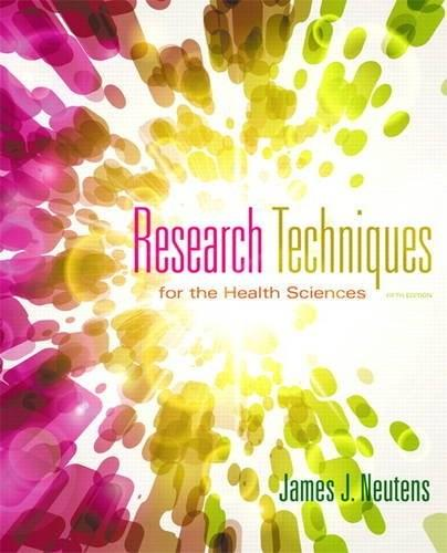 Research Techniques for the Health Sciences (5th Edition) (Neutens, Research Techniques for the Health Sciences) 9780321883445