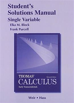 Student Solutions Manual, Single Variable, for Thomas Calculus: Early Transcendentals 13 9780321884107