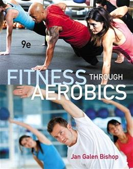 Fitness Through Aerobics, by Bishop, 9th Edition 9780321884527