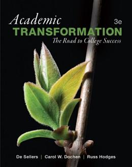 Academic Transformation: The Road to College Success, by Sellers, 3rd Edition 9780321885722