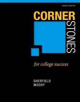 Cornerstones for College Success, by Sherfield, 7th Edition 7 PKG 9780321886248