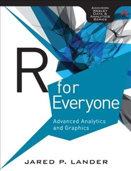 R for Everyone: Advanced Analytics and Graphics, by Lander 9780321888037