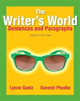 Writers World: Sentences and Paragraphs, by Gaetz, 4th Edition 9780321895141
