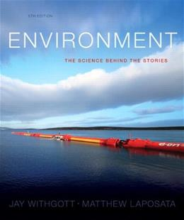 Environment: The Science Behind the Stories (5th Edition) 9780321897428