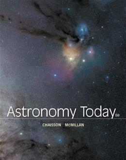 Astronomy Today, by Chaisson, 8th Edition 8 PKG 9780321897619