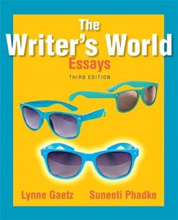 Writers World: Essays, by Gaetz, 3rd Edition 9780321899040