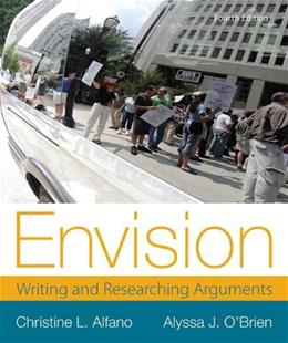 Envision: Writing and Researching Arguments, by Alfano, 4th Edition 9780321899958