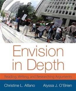 Envision in Depth: Reading, Writing, and Researching Arguments (3rd Edition) 9780321899965
