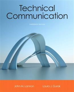 Technical Communication, by Lannon, 13th Edition 9780321899972