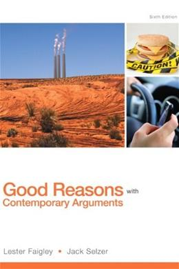 Good Reasons with Contemporary Arguments (6th Edition) 9780321900210
