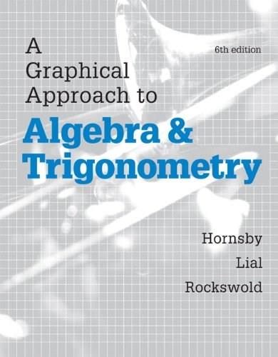 Graphical Approach to Algebra and Trigonometry, by Hornsby, 6th Edition 6 PKG 9780321900227