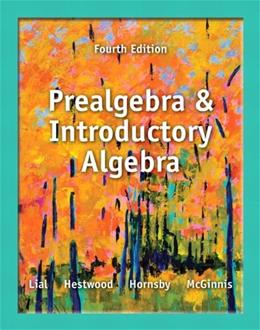Prealgebra and Introductory Algebra plus NEW MyLab Math with Pearson eText -- Access Card Package (4th Edition) (Lial Developmental Math Series) 4 PKG 9780321900418
