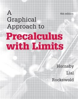 Graphical Approach to Precalculus with Limits, by Hornsby, 6th Edition 9780321900821