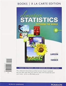 Elementary Statistics: Picturing the World, by Larson, 6th Books a la Carte Edition 9780321901118