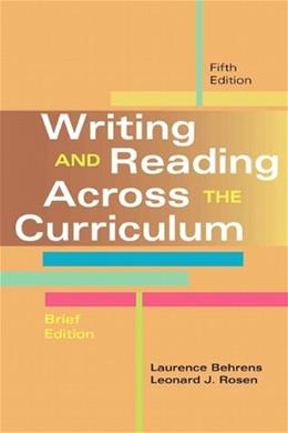 Writing and Reading Across the Curriculum, by Behrens, 5th Brief Edition 9780321906366