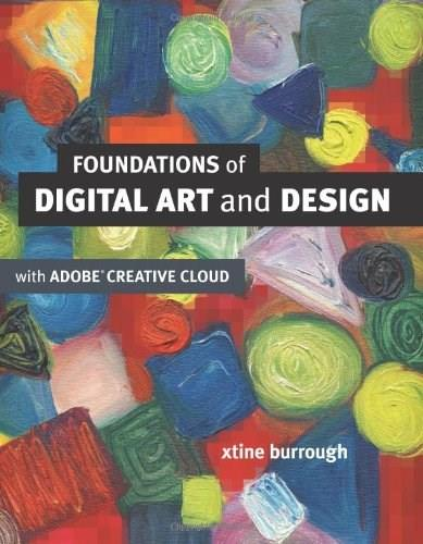 Foundations of Digital Art and Design with the Adobe Creative Cloud, by Burrough 9780321906373
