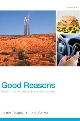 Good Reasons: Researching and Writing Effective Arguments (6th Edition) 9780321906748