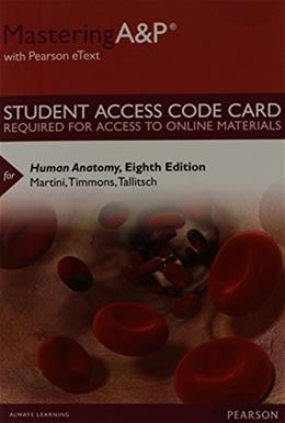 Modified MasteringA&P® with Pearson eText -- Instant Access -- for Human Anatomy 8 PKG 9780321907622