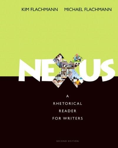 Nexus: A Rhetorical Reader for Writers, by Flachmann, 2nd Edition 9780321907967