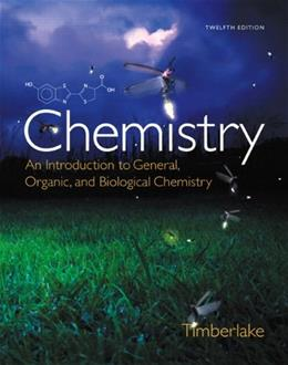 Chemistry: An Introduction to General, Organic, and Biological Chemistry, by Timberlake,12th Edition 9780321908445