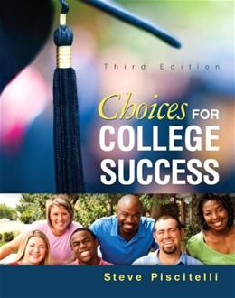 Choices for College Success, by Piscitelli, 3rd Edition 9780321908698