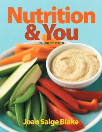 Nutrition and You, by Blake, 3rd Edition 3 PKG 9780321908735