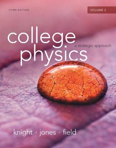 College Physics: A Strategic Approach, by Knight, 3rd Edition, Volume 2: Chapters 17-30 9780321908780