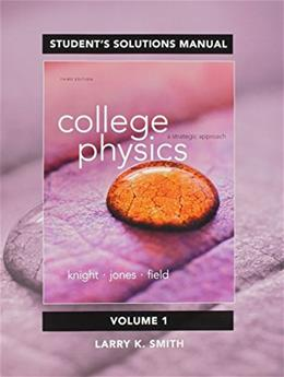 College Physics: A Strategic Approach, by Knief, 3rd Edition, Volume 1: Chapters 1-16, Solutions Manual 9780321908841