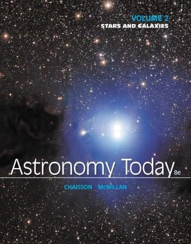 Astronomy Today Volume 2: Stars and Galaxies (8th Edition) 9780321909725
