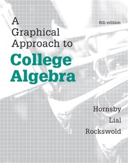 Graphical Approach to College Algebra, by Hornsby, 6th Edition 6 PKG 9780321909817