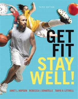 Get Fit, Stay Well!, by Hopson, 3rd Edition 3 PKG 9780321911841