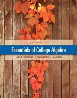 Essentials of College Algebra, by Lial, 11th Edition 11 PKG 9780321912152