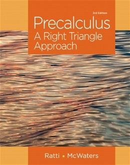 Precalculus: A Right Triangle Approach , by Ratti, 3rd Edition 9780321912763