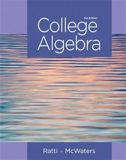College Algebra, by Ratti, 3rd Edition 9780321912787