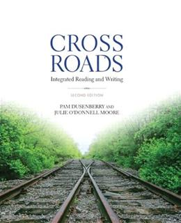 Crossroads: Integrated Reading and Writing, by Dusenberry, 2nd Edition 9780321913159
