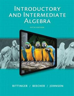 Introductory and Intermediate Algebra (5th Edition) 9780321917898