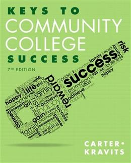 Keys to Community College Success, by Carter, 7th Edition 9780321918536