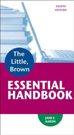 Little, Brown Essential Handbook (8th Edition) 9780321920324