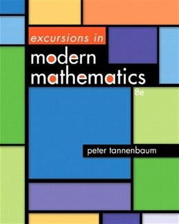 Excursions in Modern Mathematics, by Tannenbaum, 8th Edition 8 PKG 9780321923257