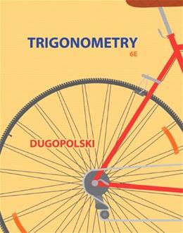 Trigonometry (4th Edition) 9780321923486